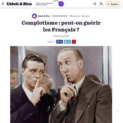 Complotisme : peut-on guérir les Français ?