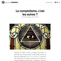 Le complotisme, c'est les autres ? – Le blog de Guillaume Champeau