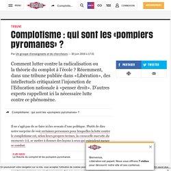2 - Complotisme : qui sont les «pompiers pyromanes» ?