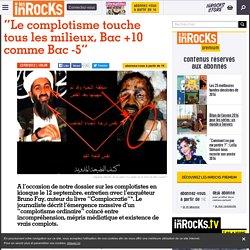 """""""Le complotisme touche tous les milieux, Bac +10 comme Bac -5"""""""