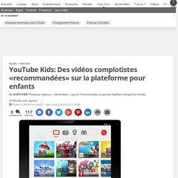 YouTube Kids: Des vidéos complotistes «recommandées» sur la plateforme pour enfants