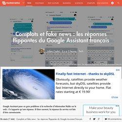 Complots et fake news : les réponses flippantes du Google Assistant français - Tech