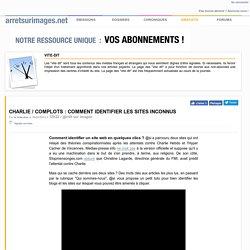 Charlie / complots : comment identifier les sites inconnus