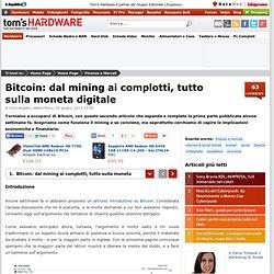 Bitcoin: dal mining ai complotti, tutto sulla moneta digitale