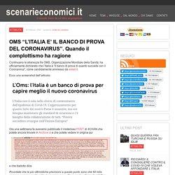 """OMS """"L'ITALIA E' IL BANCO DI PROVA DEL CORONAVIRUS"""". Quando il complottismo ha ragione"""