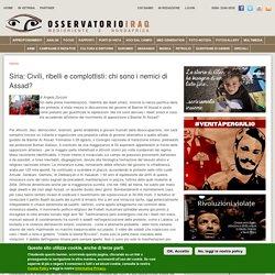 Siria: Civili, ribelli e complottisti: chi sono i nemici di Assad?