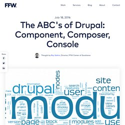 The ABC's of Drupal: Component, Composer, Console