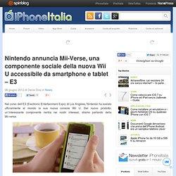 Nintendo annuncia Mii-Verse, una componente sociale della nuova Wii U accessibile da smartphone e tablet – E3
