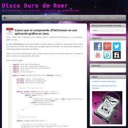 Como usar el componente JFileChooser en una aplicación gráfica en Java