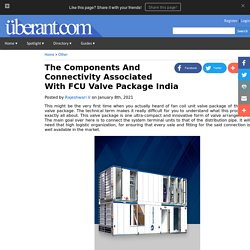 The Components And Connectivity Associated With FCU Valve Package India