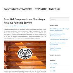 Essential Components on Choosing a Reliable Painting Service
