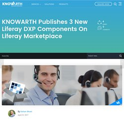 KNOWARTH publishes 3 new Liferay DXP components on Liferay Marketplace