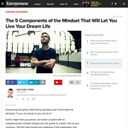 The 5 Components of the Mindset That Will Let You Live Your Dream Life