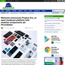 Motorola announces Project Ara, an open hardware platform with modular components ala Phonebloks