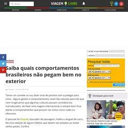 Saiba quais comportamentos brasileiros não pegam bem no exterior