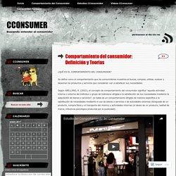 Comportamiento del consumidor: Definición y Teorías