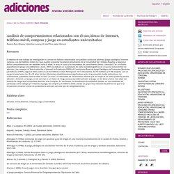 Análisis de comportamientos relacionados con el uso/abuso de Internet, teléfono móvil, compras y juego en estudiantes universitarios