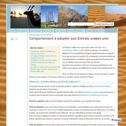 Comportement à adopter aux Emirats arabes unis - Tout sur les Emirats arabes unis