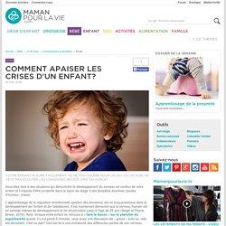 Comment apaiser les crises d'un enfant? - Bébé - 13-36 mois - Comportement et discipline