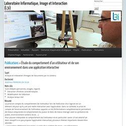 Étude du comportement d'un utilisateur et de son environnement dans une (...) - Laboratoire Informatique, Image et Interaction (L3i)