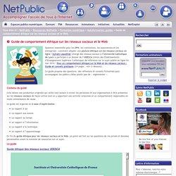 Guide de comportement éthique sur les réseaux sociaux et le Web