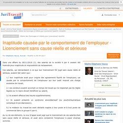 Inaptitude causée par le comportement de l'employeur - Licenciement sans cause réelle et sérieuse