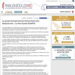 MANGERBOURGER_FR - ALSACE - Le projet Comportement Alimentaire des Adolescents – Le Pari Santé (CAAPS)