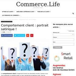 Comportement client : portrait satirique !