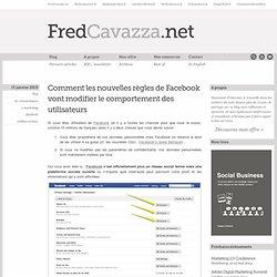 Comment les nouvelles règles de Facebook vont modifier le compor