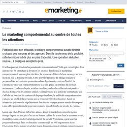 Le marketing comportemental au centre de toutes les attentions - Le point sur - Technique