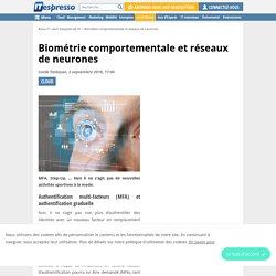 Biométrie comportementale et réseaux de neurones - ITespresso.fr