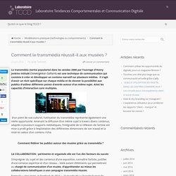 Comment le transmédia réussit-il aux musées ? | Laboratoire Tendances Comportementales et Communication Digitale