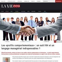 Les «profils comportementaux» : un outil RH et un langage managérial indispensables ? – Lavieeco