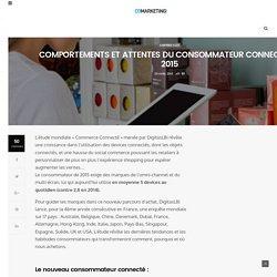 Comportements et attentes du consommateur connecté en 2015