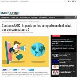 Contenus UGC : impacts sur les comportements d achat des consommateurs