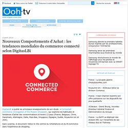 Nouveaux Comportements d'Achat : les tendances mondiales du commerce connecté selon DigitasLBi