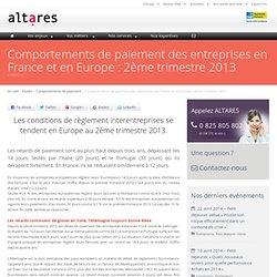 Comportements de paiement des entreprises en France et en Europe : 2ème trimestre 2013 - Altares