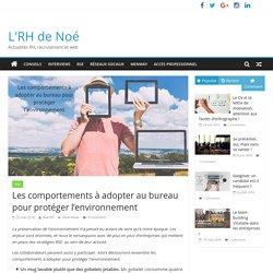 Les comportements à adopter au bureau pour protéger l'environnement – L'RH de Noé