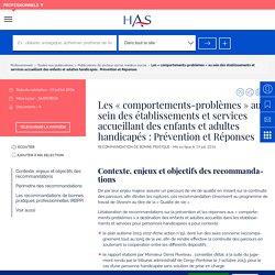 Les « comportements-problèmes » au sein des établissements et services accueillant des enfants et adultes handicapés : Prévention et Réponses