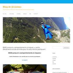 BASE jump et «comportements à risques», outils d'évaluation et de contrôle pour la sécurité du pratiquant