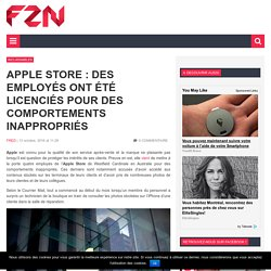 Apple Store : des employés ont été licenciés pour des comportements inappropriés