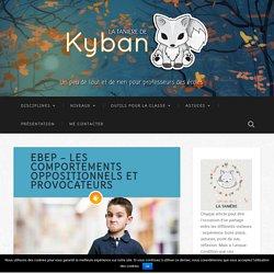 EBEP - Les comportements oppositionnels et provocateurs - La tanière de Kyban