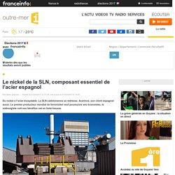 Le nickel de la SLN, composant essentiel de l'acier espagnol - outre-mer 1ère