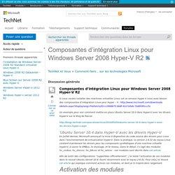 Composantes d'intégration Linux pour Windows Server 2008 Hyper-V R2