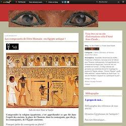 Les composants de l'être Humain en Egypte antique