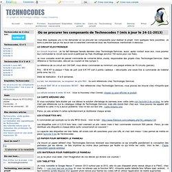 Où se procurer les composants de Technocodes ? (mis à jour le 24-11-2013)