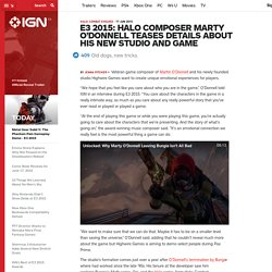 E3 2015: Halo Composer Marty O'Donnell Teases Details About His New Studio and Game