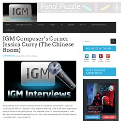 IGM Composer's Corner – Jessica Curry (The Chinese Room)