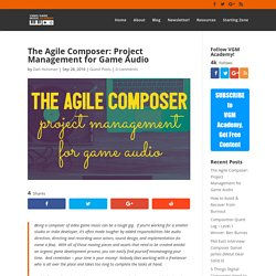 The Agile Composer: Project Management for Game Audio - Video Game Music Academy