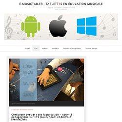 Composer avec et sans la pulsation - Activité iPad (Launchpad)